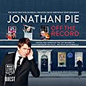 Jonathan Pie: Off the Record Audiobook by Jonathan Pie, Andrew Doyle, Tom Walker Narrated by Jonathan Pie