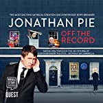 Jonathan Pie: Off the Record | Jonathan Pie,Andrew Doyle,Tom Walker