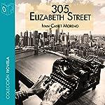 305 Elizabeth Street [Spanish Edition]   Ivan Canet Moreno