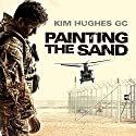 Painting the Sand Audiobook by Kim Hughes Narrated by Oliver Hemsbrough