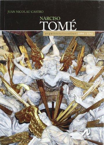 Descargar Libro Narciso TomÉ: Arquitecto/escultor 1694-1742 Juan Nicolau Castro