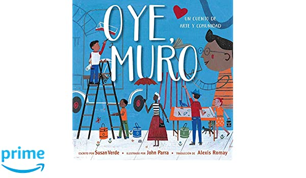 Amazon.com: Oye, Muro (Hey, Wall): Un cuento de arte y ...