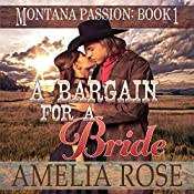 A Bargain for a Bride: Montana Passion, Book 1 | Amelia Rose