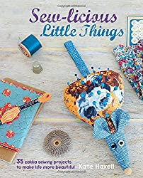 Sew-licious Little Things: 35 zakka sewing projects to make life more beautiful