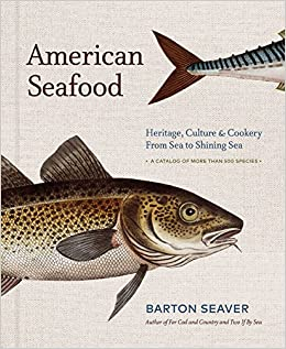 American seafood heritage culture cookery from sea to shining american seafood heritage culture cookery from sea to shining sea barton seaver 9781454919407 amazon books fandeluxe Images