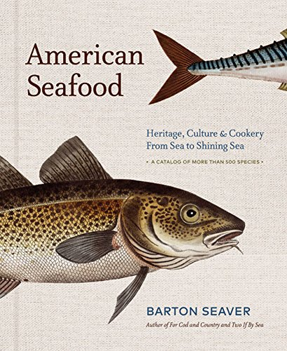 American Seafood: Heritage, Culture & Cookery From Sea to Shining Sea cover