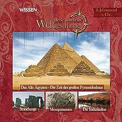 Reise durch die Weltgeschichte, 3. Jahrtausend v.Chr. (WISSEN)