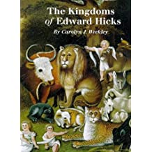 The Kingdoms of Edward Hicks (Abby Aldrich Rockefeller Folk Art Center) by Carolyn J. Weekley (29-Mar-1999) Hardcover