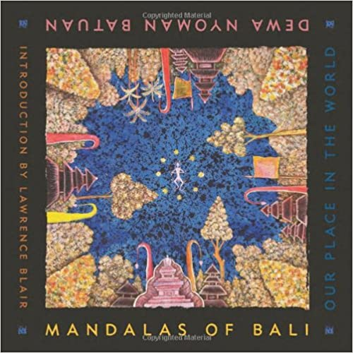 Mandalas of Bali: Our Place in the World