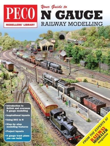 Your Guide to N Gauge Railway Modelling (PECO Modellers Library)