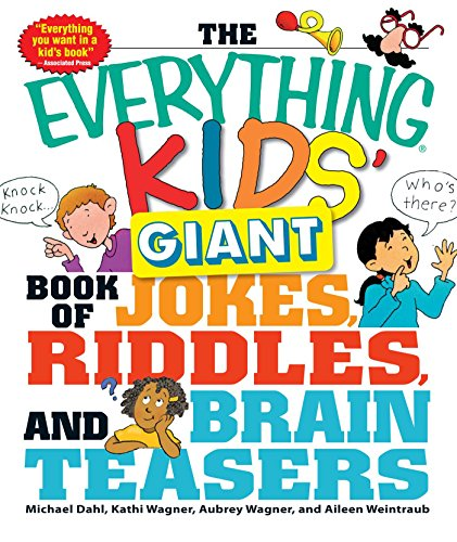 The Everything Kids' Giant Book of Jokes, Riddles, and Brain Teasers (Everything® Kids) -