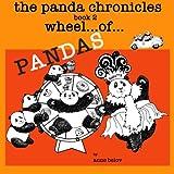 The Panda Chronicles Book 2: Wheel...of...Pandas (Volume 2)