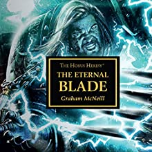 Lucius: The Eternal Blade: Horus Heresy Performance by Graham McNeill Narrated by Gareth Armstrong, Martyn Ellis, Jonathan Keeble, Toby Longworth