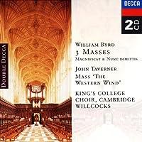 Byrd, Taverner: 3 Masses Magnificat & Nunc Dimittis, Mass 'The Western Wind'