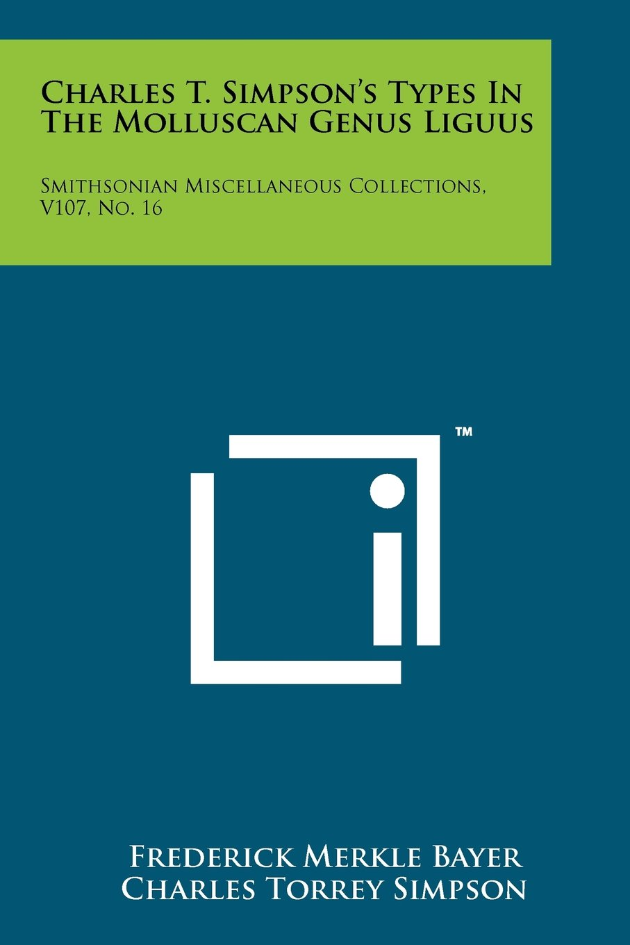 Download Charles T. Simpson's Types In The Molluscan Genus Liguus: Smithsonian Miscellaneous Collections, V107, No. 16 pdf