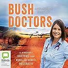 Bush Doctors Hörbuch von Annabelle Brayley Gesprochen von: Jacqui Katona, David Tredinnick