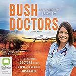 Bush Doctors | Annabelle Brayley