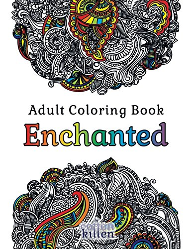 Adult Coloring Book - Enchanted: 49 of the most exquisite designs for a relaxed and joyful coloring time ebook