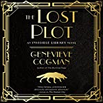 The Lost Plot: The Invisible Library, Book 4   Genevieve Cogman