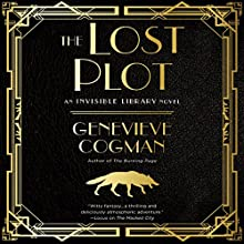 The Lost Plot: The Invisible Library, Book 4 Audiobook by Genevieve Cogman Narrated by Susan Duerden