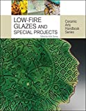 img - for Low-Fire Glazes and Special Projects (Ceramic Arts Handbook Series) book / textbook / text book