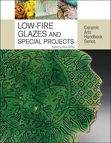 Low Fire Glazes - Low-Fire Glazes and Special Projects (Ceramic Arts Handbook Series)