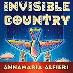 Invisible Country   Annamaria Alfieri