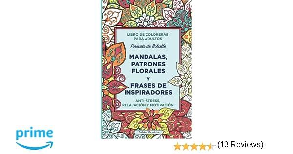 Libro de colorear para adultos: Mandalas, Patrones florales y Frases de Inspiradores: Formato de bolsillo: Amazon.es: Polidea Creative: Libros