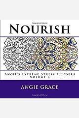 Nourish (Angie's Extreme Stress Menders Volume 6) Paperback