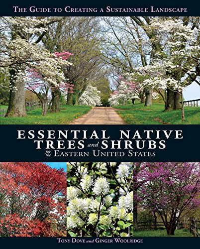 Garden Designs Evergreen - Essential Native Trees and Shrubs for the Eastern United States: The Guide to Creating a Sustainable Landscape