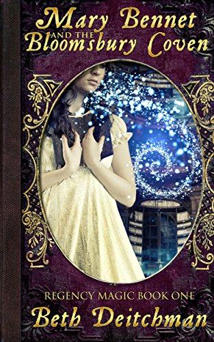 Mary Bennet and the Bloomsbury Coven: Regency Magic Book One