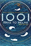 1001 Ways to Relax: How to Beat Stress and Find Perfect Calm