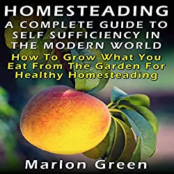 A Complete Guide to Self Sufficiency in the Modern World