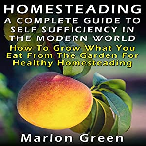 A Complete Guide to Self Sufficiency in the Modern World Audiobook