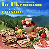 In Ukrainian cuisine