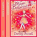 Magic Ballerina (8) - Rosa and the Golden Bird   Darcey Bussell