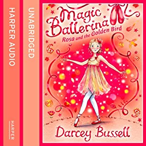 Magic Ballerina (8) - Rosa and the Golden Bird Audiobook