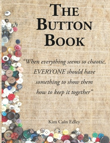 "The Button Book: ""When everything seems so chaotic, EVERYONE should have something to show them how to keep it together"""