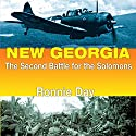New Georgia: The Second Battle for the Solomons: Twentieth-Century Battles Audiobook by Ronnie Day Narrated by Paul Bloede
