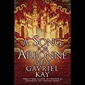 A Song for Arbonne  Audiobook by Guy Gavriel Kay Narrated by Euan Morton