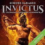 Invictus: Costantino, l'imperatore guerriero | Simone Sarasso