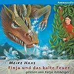 Finja und das kalte Feuer | Meike Haas