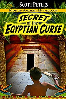SECRET OF THE EGYPTIAN CURSE: Kids of Ancient Mythology by [Peters, Scott]