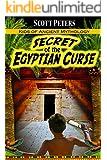 SECRET OF THE EGYPTIAN CURSE: Kids of Ancient Mythology