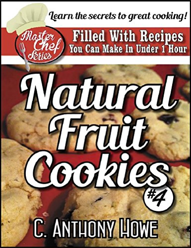 The MASTER CHEF Guide To FRUIT COOKIES -