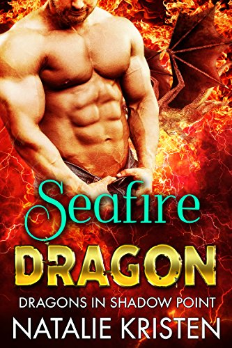 Seafire Dragon (Dragons in Shadow Point Book 3)