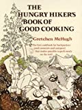 The Hungry Hiker's Book of Good Cooking, Gretchen McHugh, 0394707745