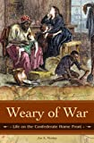 Weary of War, Joe A. Mobley, 0275992020