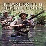 Khaki Drill and Jungle Green, Martin J. Brayley and Richard Ingram, 1847971091
