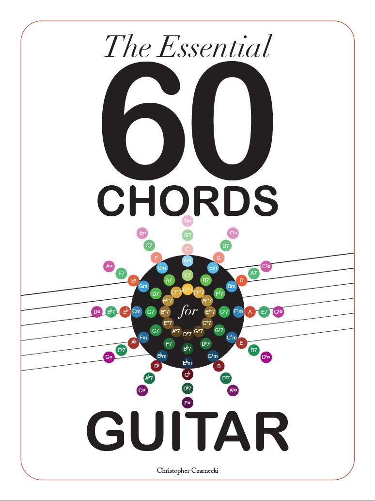 Amazon The Essential 60 Chords For Guitar 9780989087926